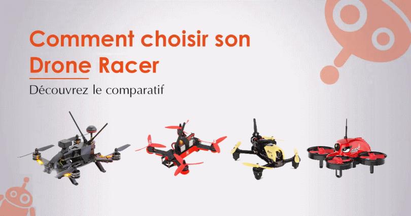Comparatif / Comment bien acheter un drone racer